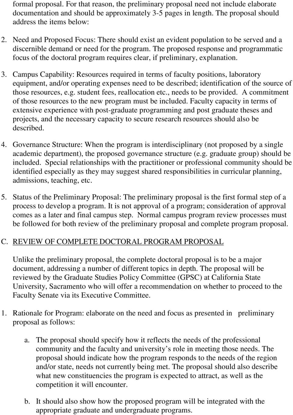 The proposed response and programmatic focus of the doctoral program requires clear, if preliminary, explanation. 3.