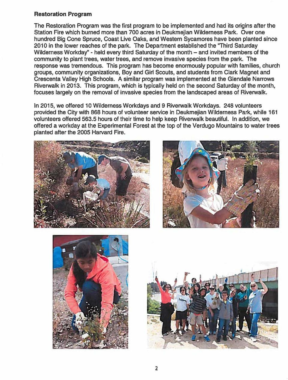 "The Department established the ''Third Saturday Wilderness Workday"" - held every third Saturday of the month - and invited members of the community to plant trees, water trees, and remove invasive"