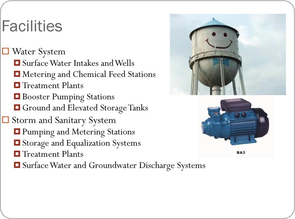 Storage Tanks Storm and Sanitary System Pumping and Metering Stations Storage