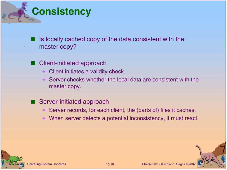 Server checks whether the local data are consistent with the master copy.