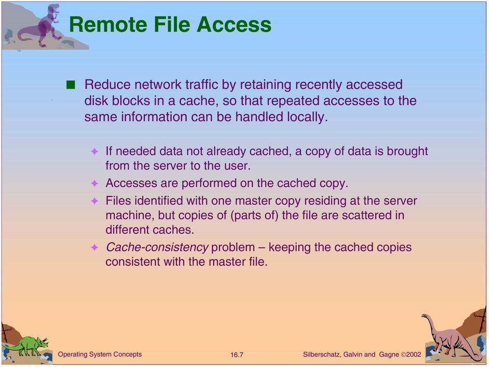 Accesses are performed on the cached copy.