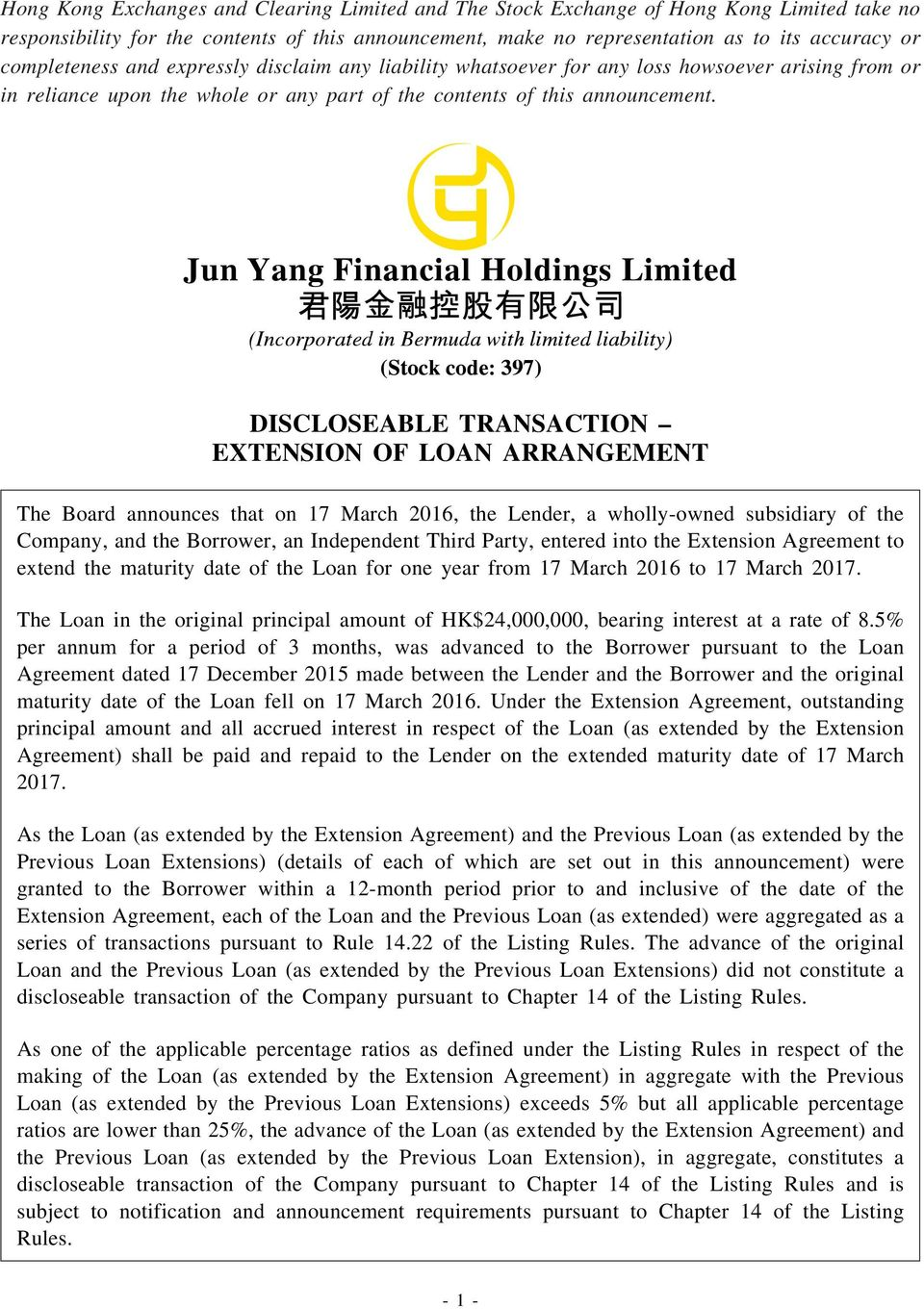 DISCLOSEABLE TRANSACTION EXTENSION OF LOAN ARRANGEMENT The Board announces that on 17 March 2016, the Lender, a wholly-owned subsidiary of the Company, and the Borrower, an Independent Third Party,
