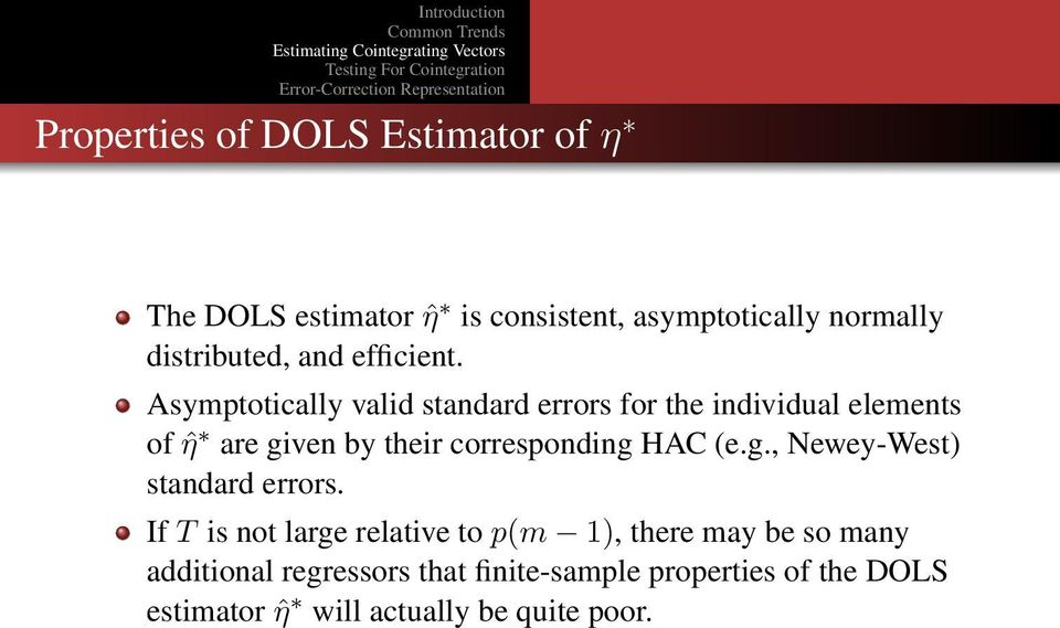 Asymptotically valid standard errors for the individual elements of ˆη are given by their corresponding HAC