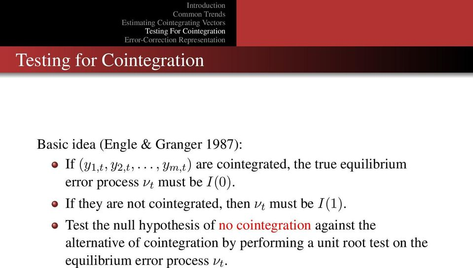 If they are not cointegrated, then ν t must be I(1).