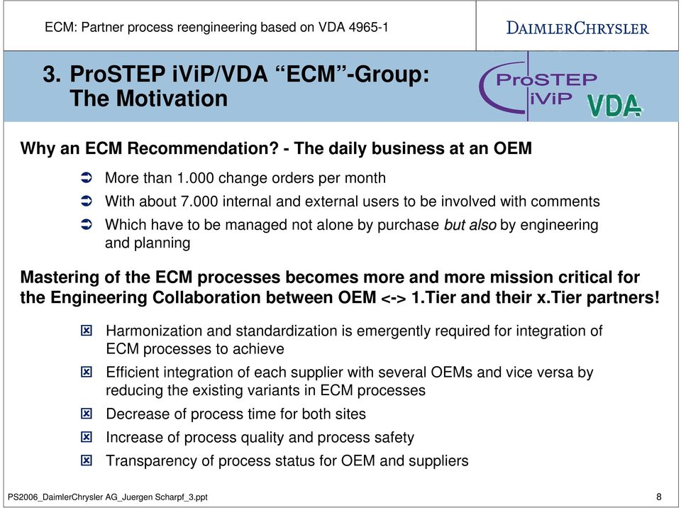 mission critical for the Engineering Collaboration between OEM <-> 1.Tier and their x.tier partners!