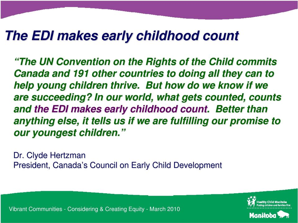 In our world, what gets counted, counts and the EDI makes early childhood count.