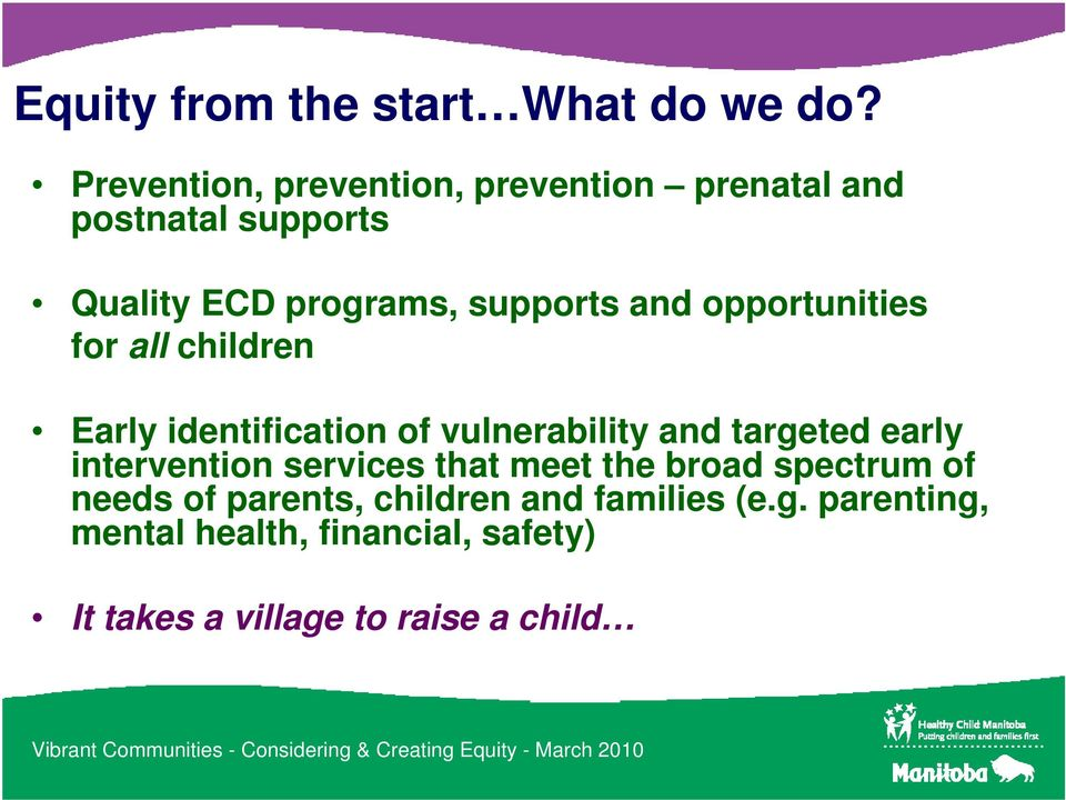 opportunities for all children Early identification of vulnerability and targeted early intervention