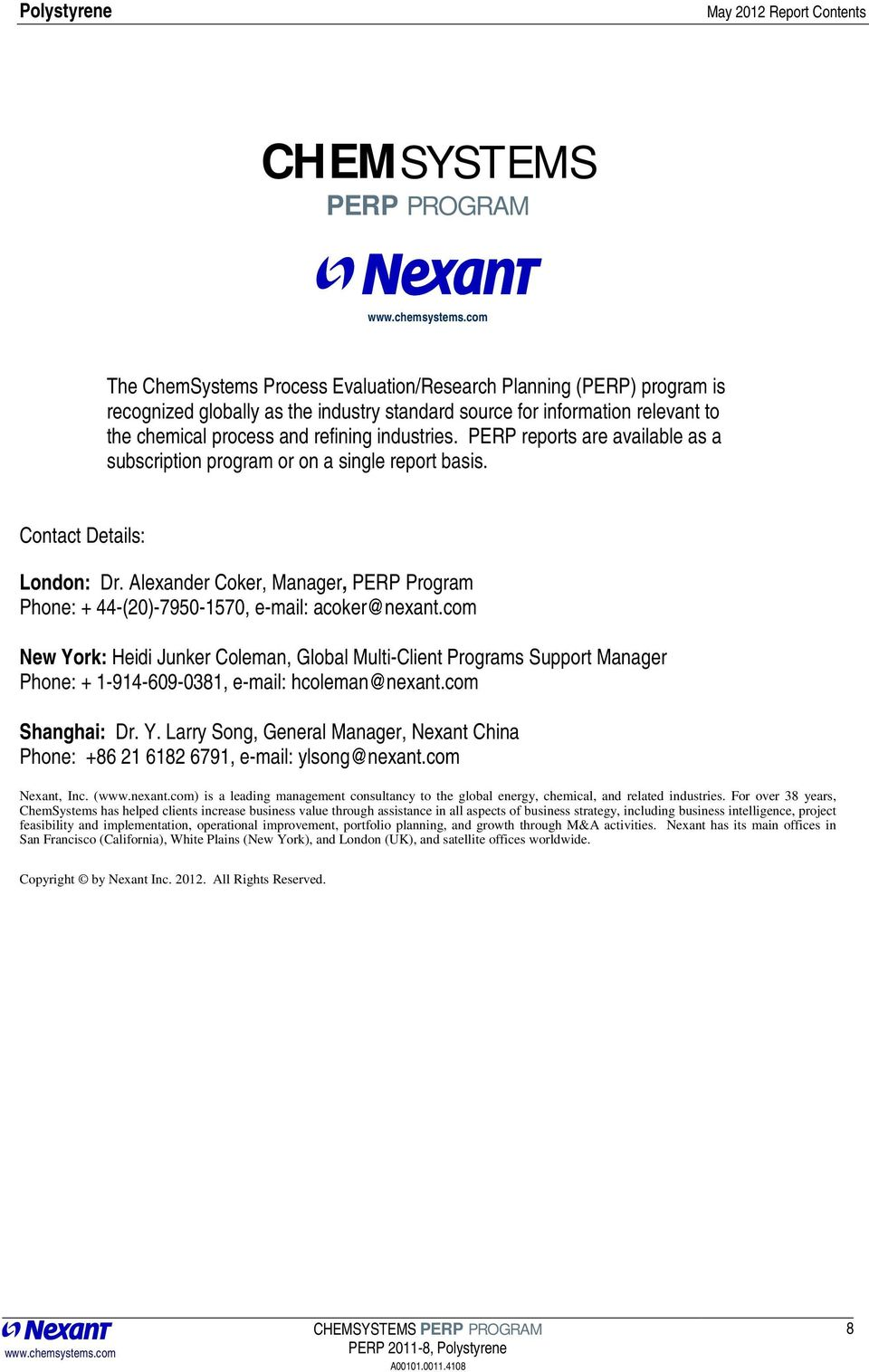 Alexander Coker, Manager, PERP Program Phone: + 44-(20)-7950-1570, e-mail: acoker@nexant.