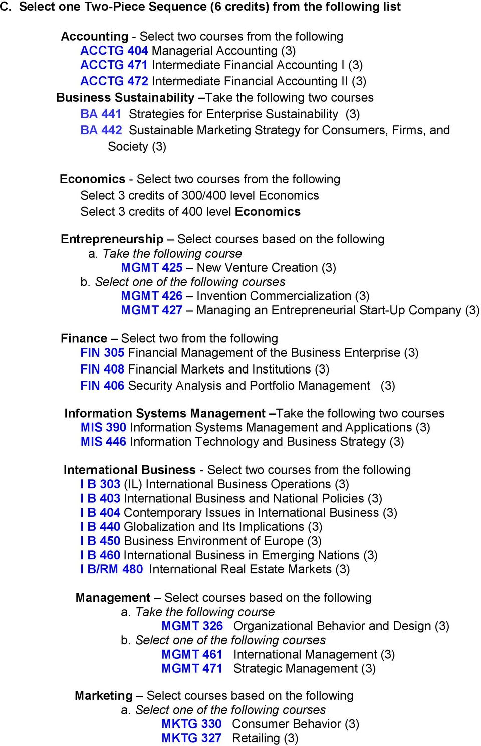 for Consumers, Firms, and Society () Economics - Select two courses from the following Select credits of 00/400 level Economics Select credits of 400 level Economics Entrepreneurship Select courses