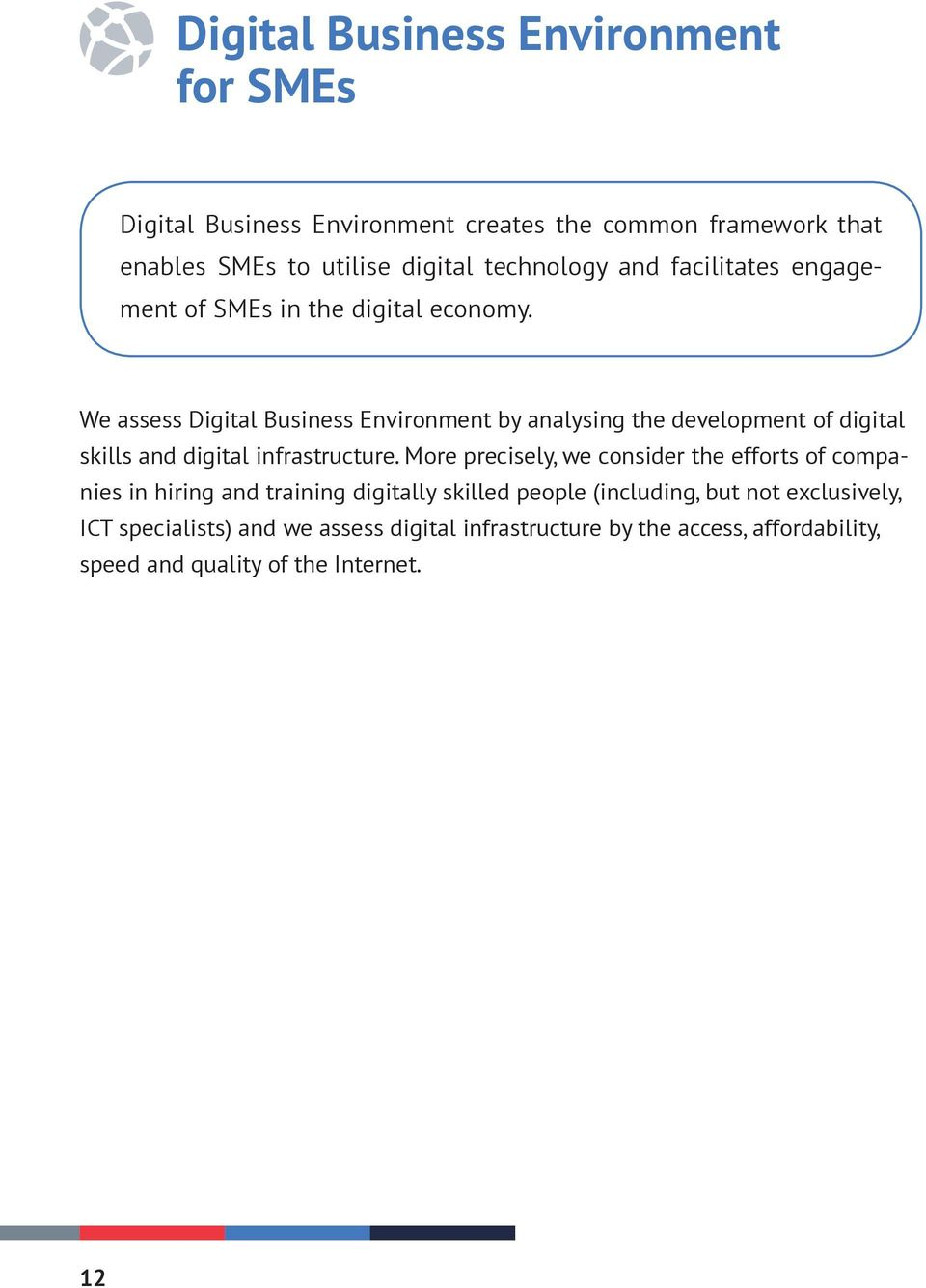 We assess Digital Business Environment by analysing the development of digital skills and digital infrastructure.