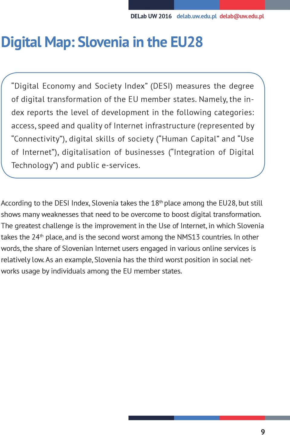 Capital and Use of Internet ), digitalisation of businesses ( Integration of Digital Technology ) and public e-services.