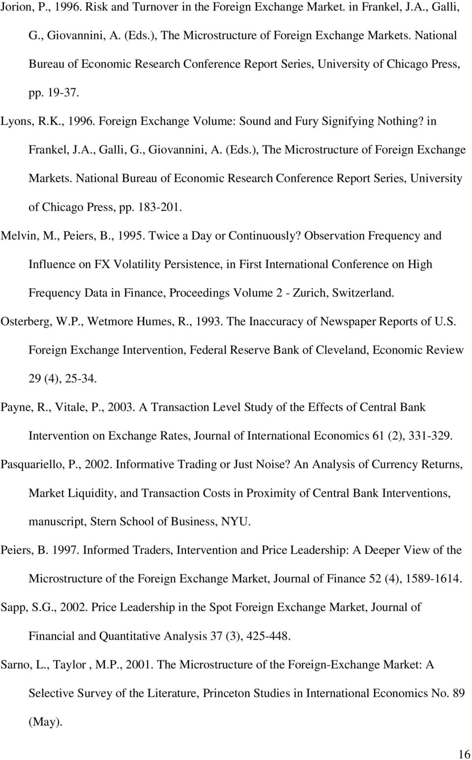 , Galli, G., Giovannini, A. (Eds.), The Microstructure of Foreign Exchange Markets. National Bureau of Economic Research Conference Report Series, University of Chicago Press, pp. 183-201. Melvin, M.