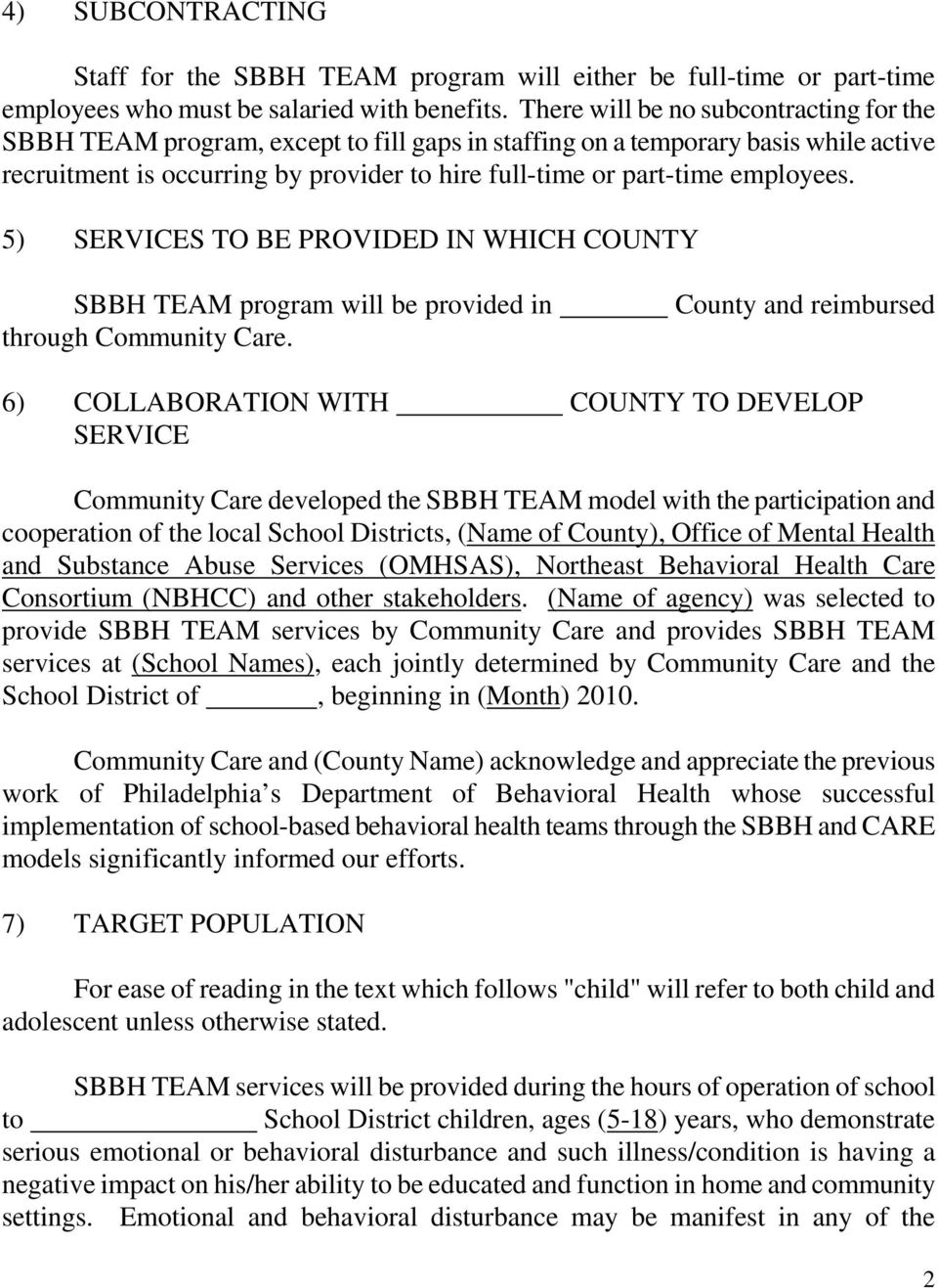 employees. 5) SERVICES TO BE PROVIDED IN WHICH COUNTY SBBH TEAM program will be provided in through Community Care.