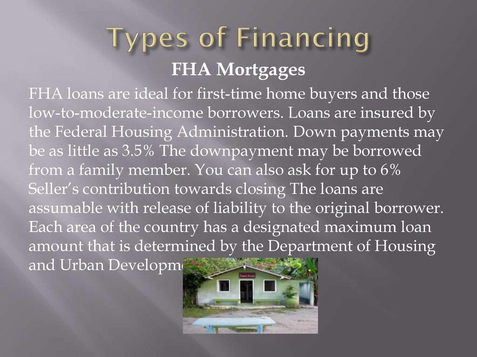 5% The downpayment may be borrowed from a family member.