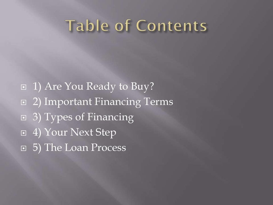 3) Types of Financing 4)