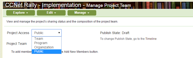 5. Set up Project Team, Access Level and Publish State Now that your project is loaded, you can control the level of access to it.