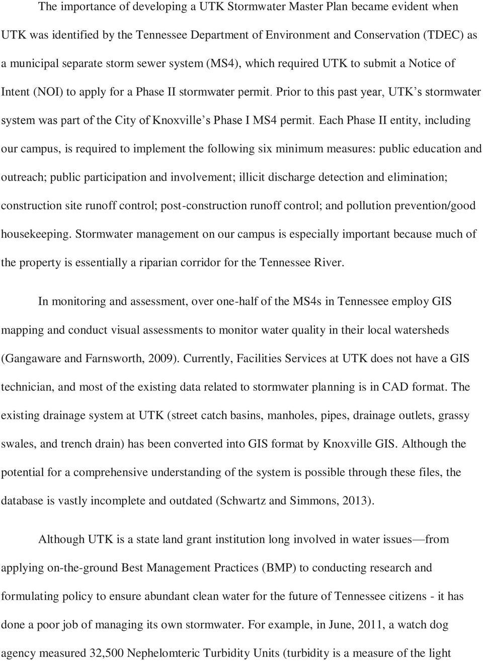 Prior to this past year, UTK s stormwater system was part of the City of Knoxville s Phase I MS4 permit.