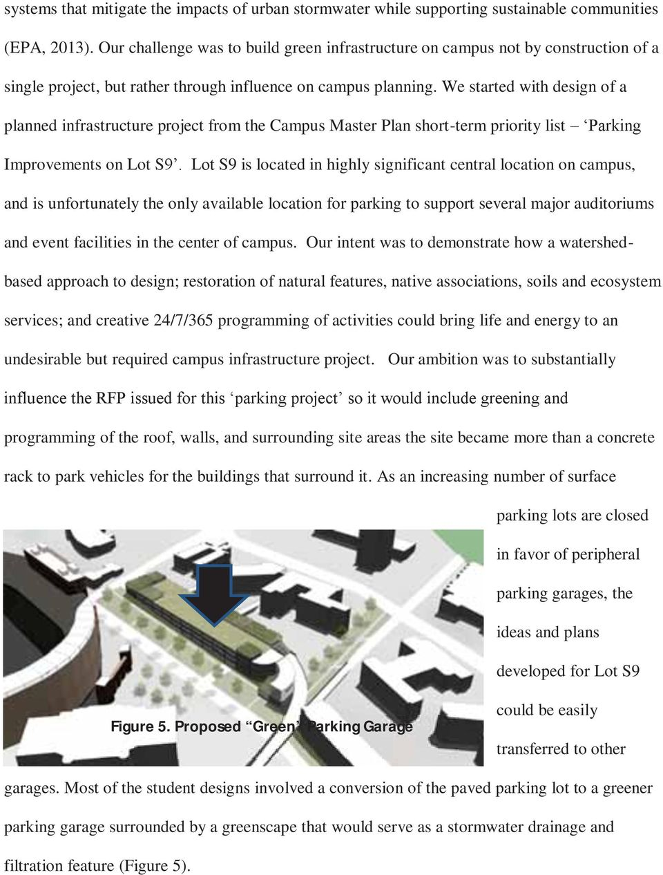 We started with design of a planned infrastructure project from the Campus Master Plan short-term priority list Parking Improvements on Lot S9.