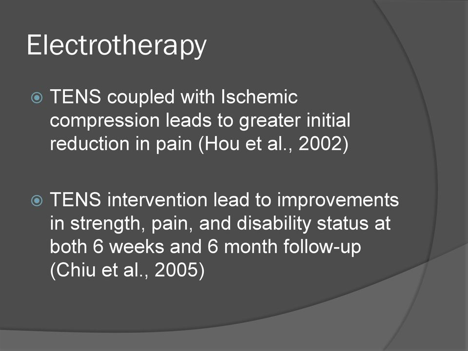 , 2002) TENS intervention lead to improvements in strength,