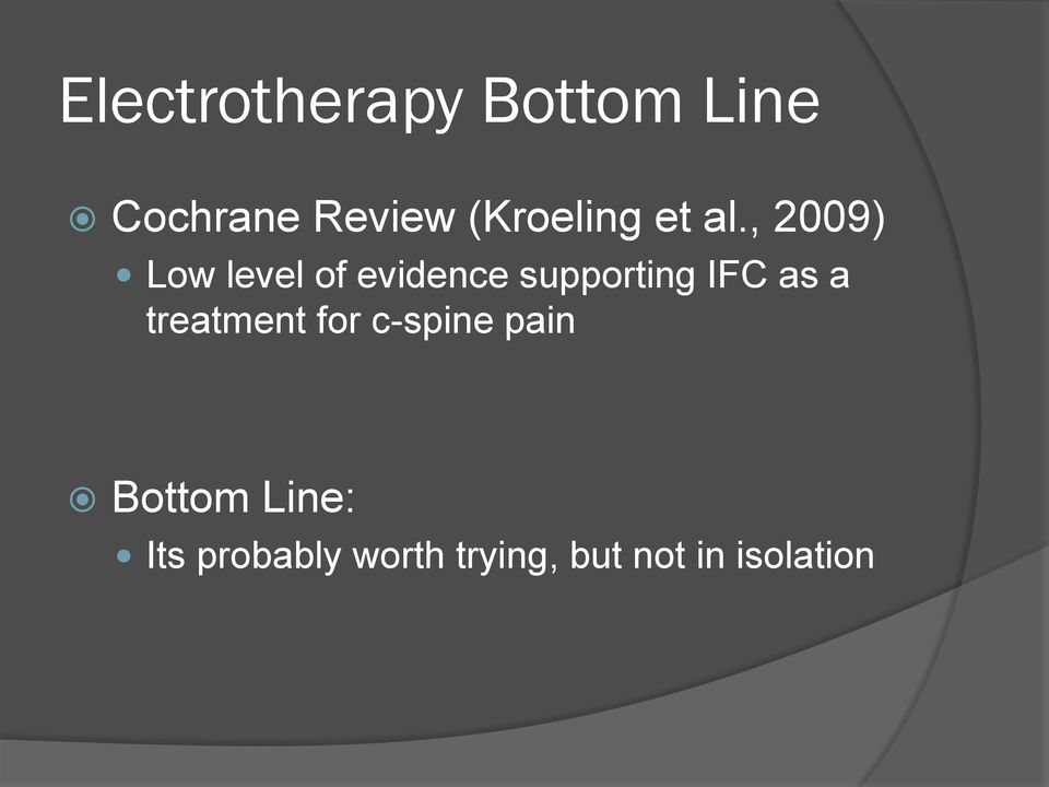 , 2009) Low level of evidence supporting IFC as