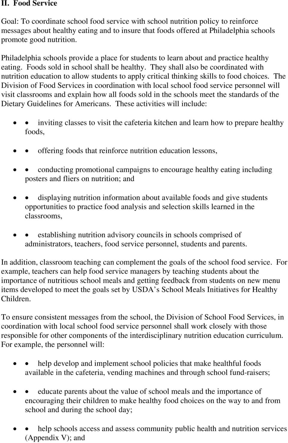 They shall also be coordinated with nutrition education to allow students to apply critical thinking skills to food choices.