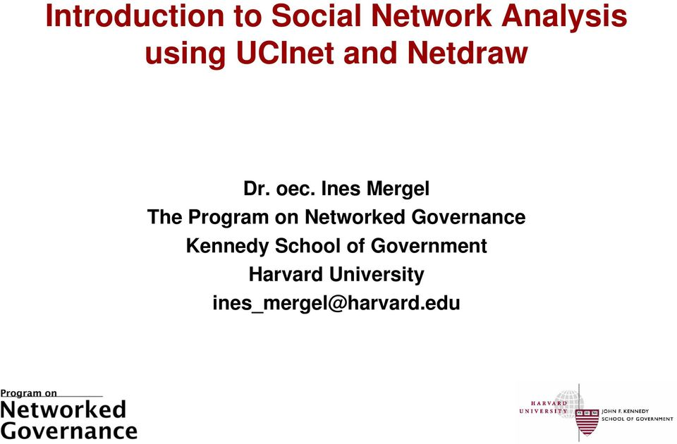 Ines Mergel The Program on Networked Governance