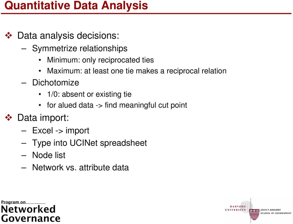 relation Dichotomize /: absent or existing tie for alued data -> find meaningful cut