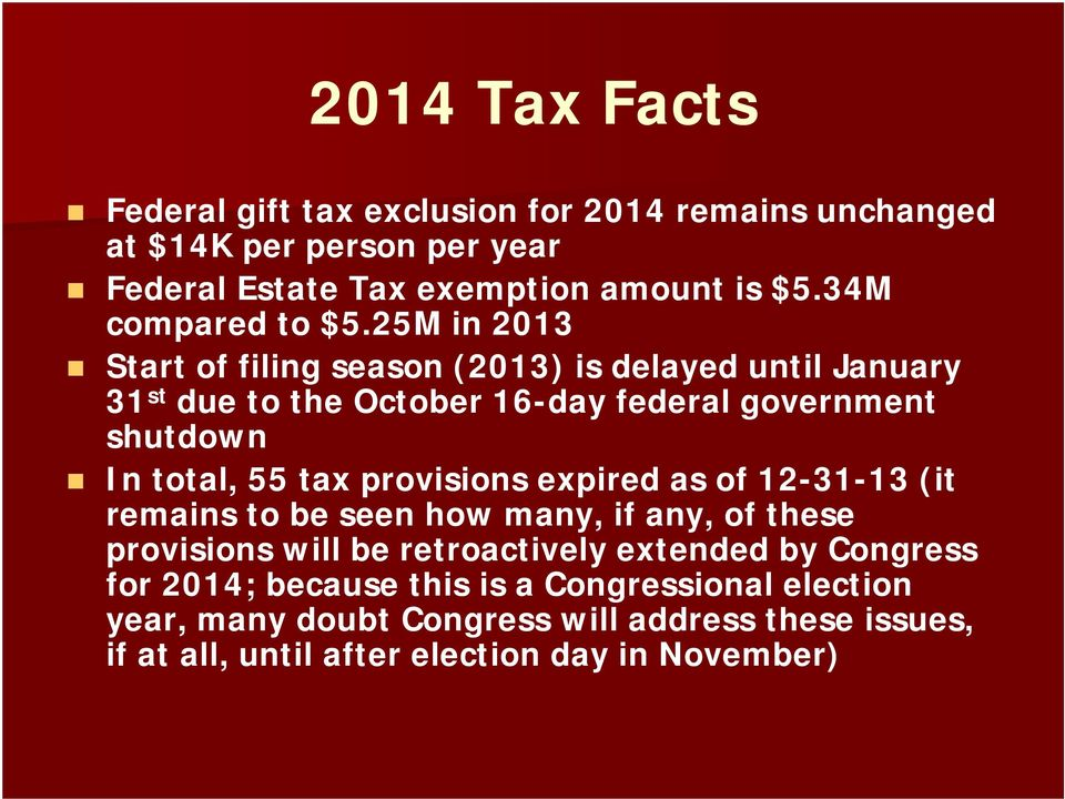25M in 2013 Start of filing season (2013) is delayed until January 31 st due to the October 16-day federal government shutdown In total, 55 tax