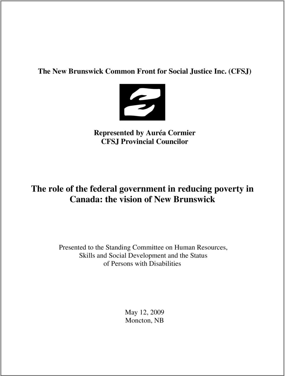 government in reducing poverty in Canada: the vision of New Brunswick Presented to the
