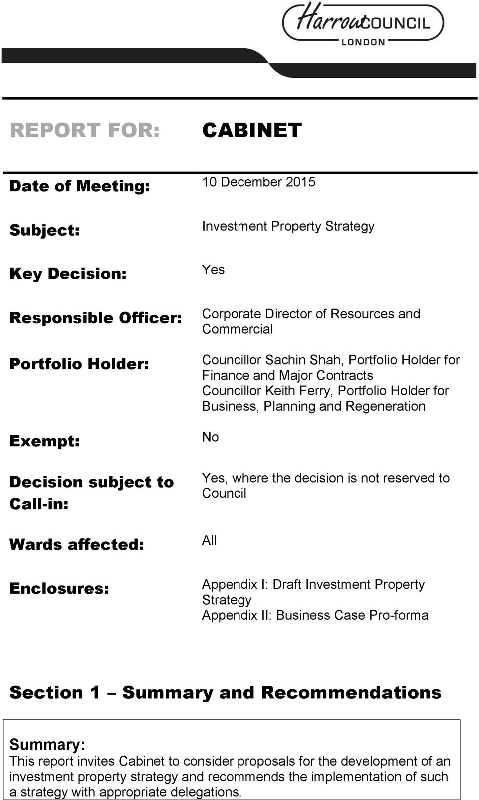 Planning and Regeneration No Yes, where the decision is not reserved to Council All Appendix I: Draft Investment Property Strategy Appendix II: Business Case Pro-forma Section 1 Summary and