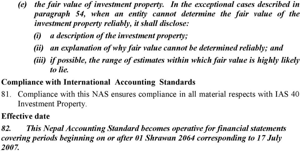 investment property; (ii) an explanation of why fair value cannot be determined reliably; and (iii) if possible, the range of estimates within which fair value is highly likely to lie.