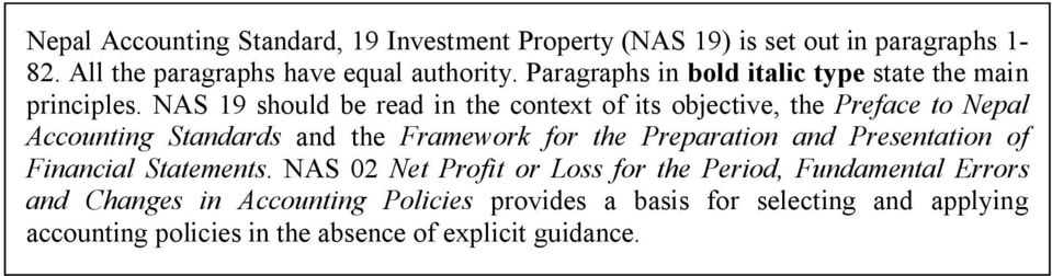 NAS 19 should be read in the context of its objective, the Preface to Nepal Accounting Standards and the Framework for the Preparation and