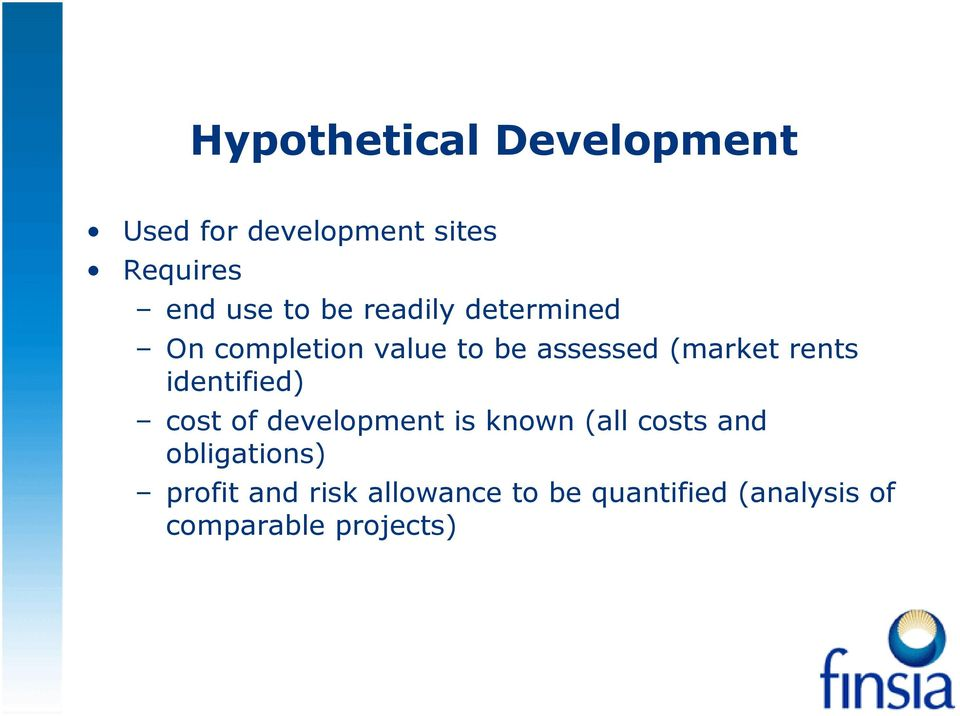 identified) cost of development is known (all costs and obligations)