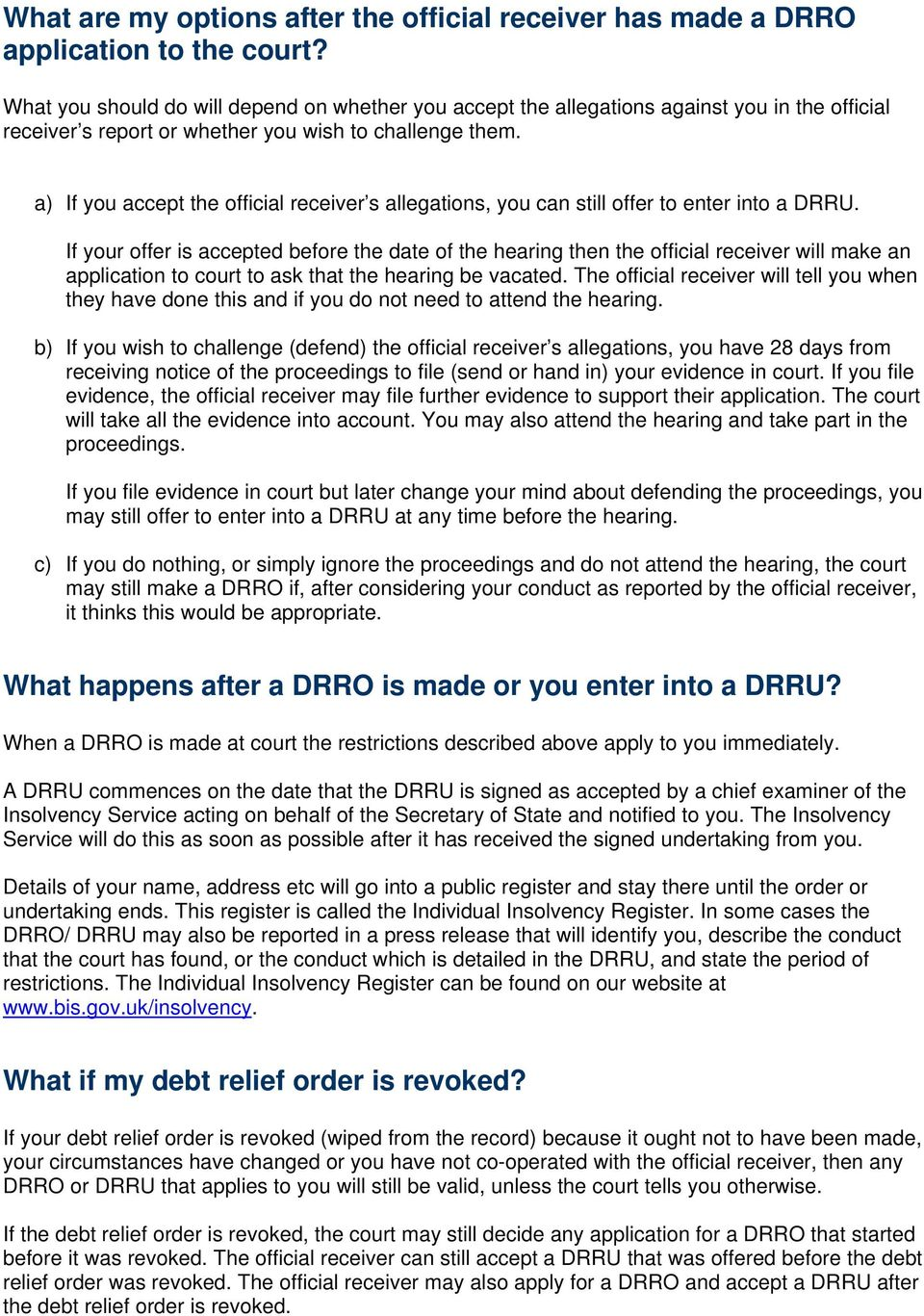 a) If you accept the official receiver s allegations, you can still offer to enter into a DRRU.