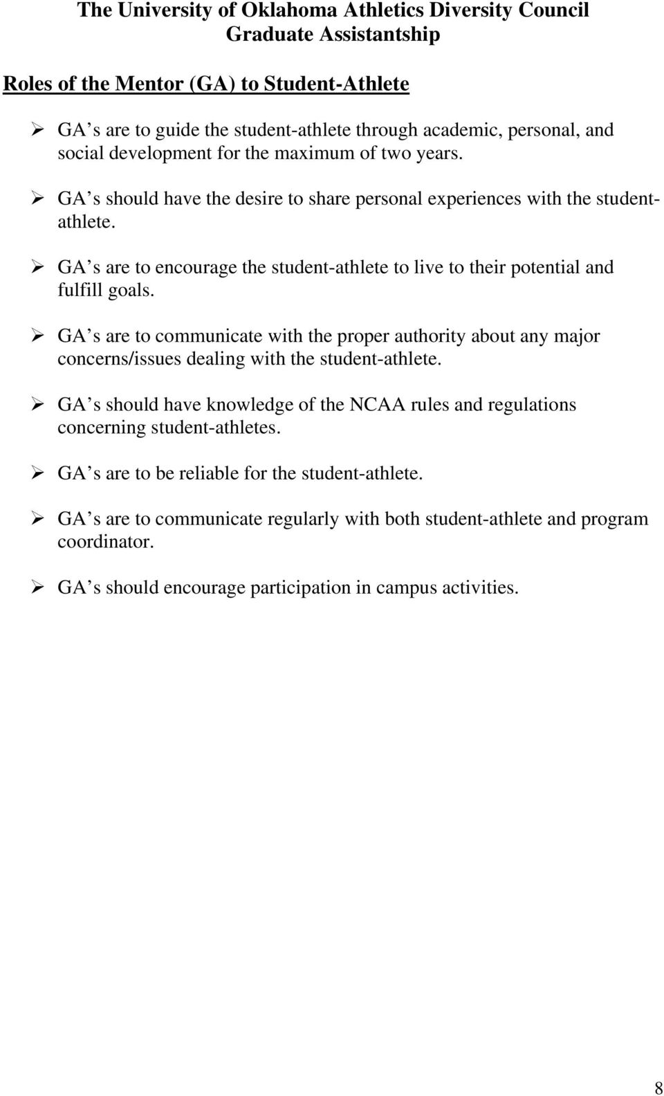 GA s are to communicate with the proper authority about any major concerns/issues dealing with the student-athlete.
