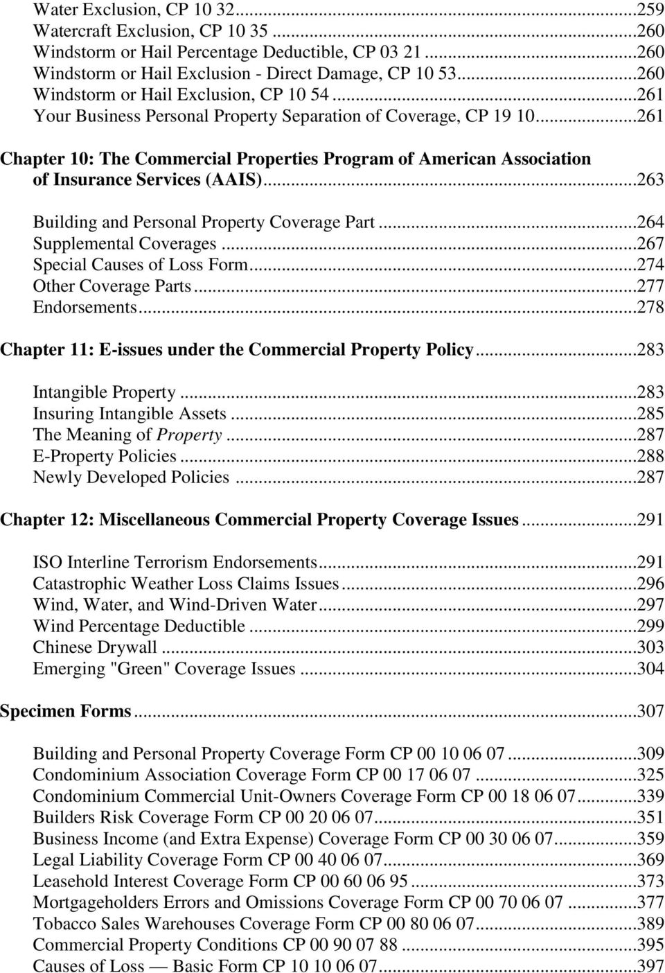 ..261 Chapter 10: The Commercial Properties Program of American Association of Insurance Services (AAIS)...263 Building and Personal Property Coverage Part...264 Supplemental Coverages.