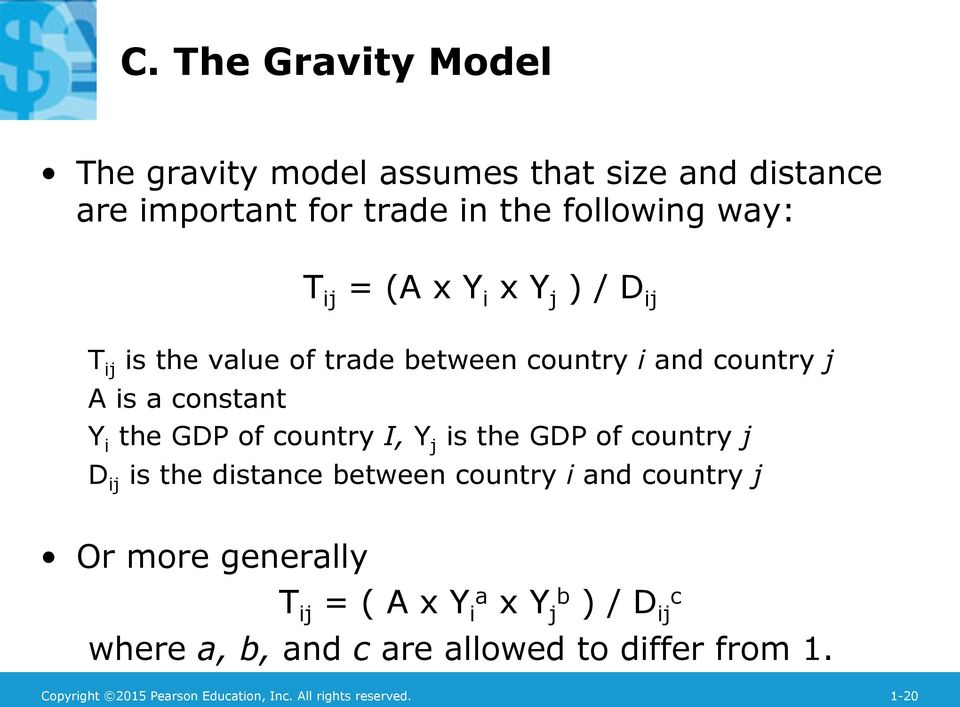 Y j is the GDP of country j D ij is the distance between country i and country j Or more generally T ij = ( A x Y i a x Y j