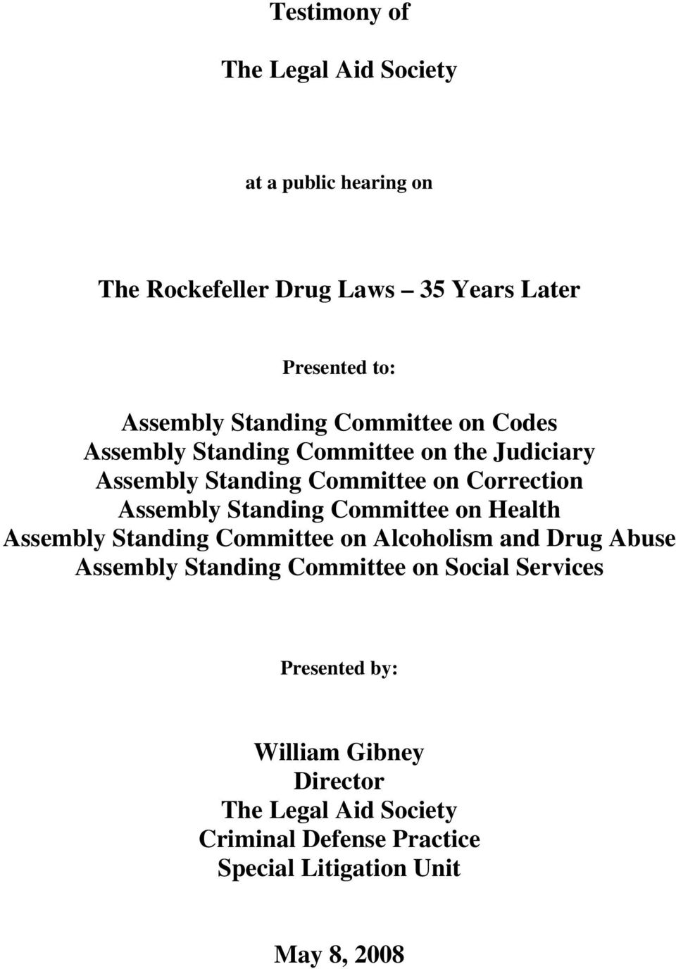 Standing Committee on Health Assembly Standing Committee on Alcoholism and Drug Abuse Assembly Standing Committee on Social