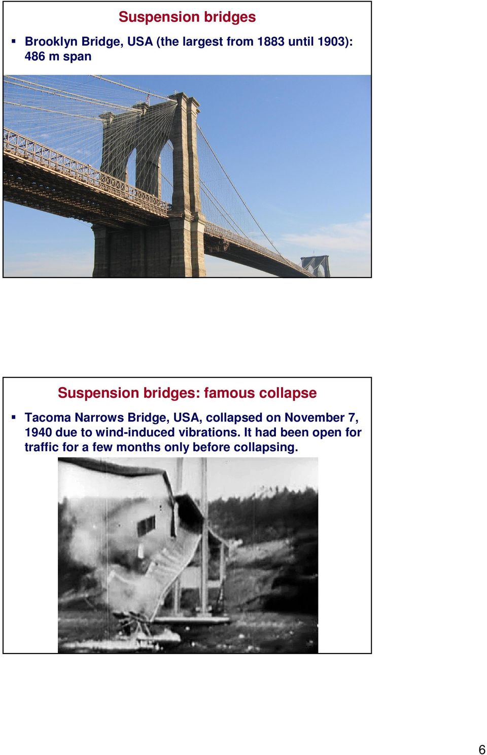 Bridge, USA, collapsed on November 7, 1940 due to wind-induced