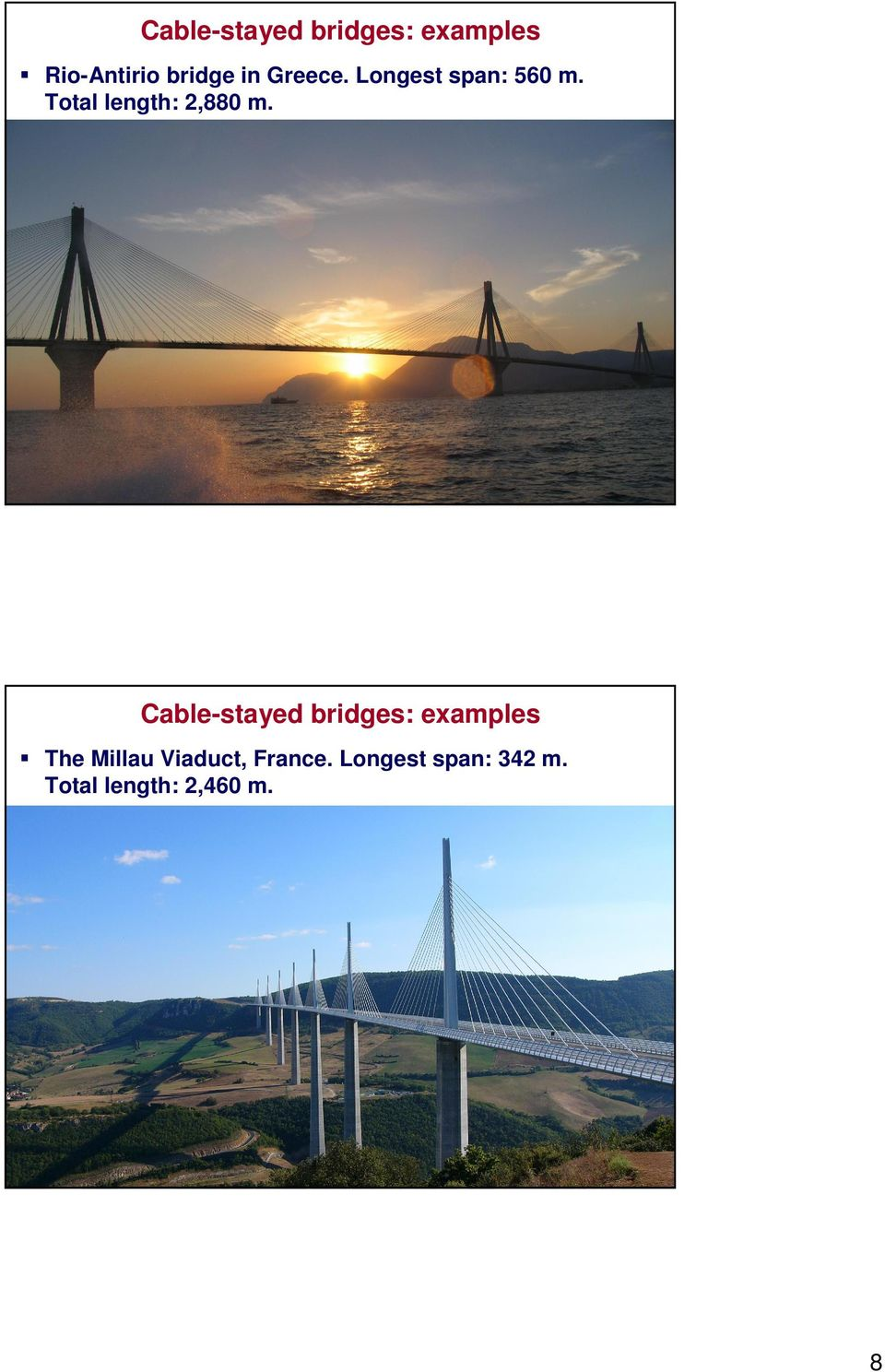Cable-stayed bridges: examples The Millau Viaduct,