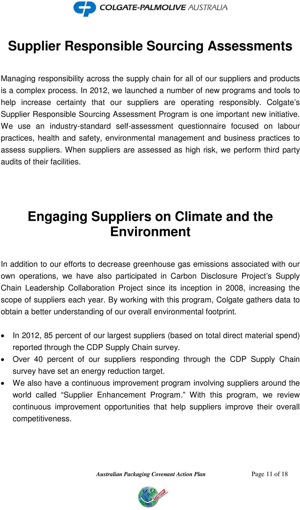 Colgate s Supplier Responsible Sourcing Assessment Program is one important new initiative.