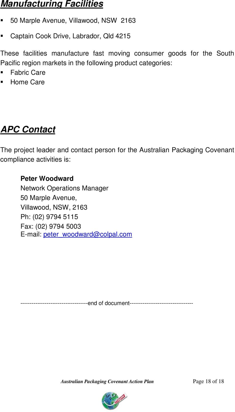 Packaging Covenant compliance activities is: Peter Woodward Network Operations Manager 50 Marple Avenue, Villawood, NSW, 2163 Ph: (02) 9794 5115 Fax: (02) 9794 5003