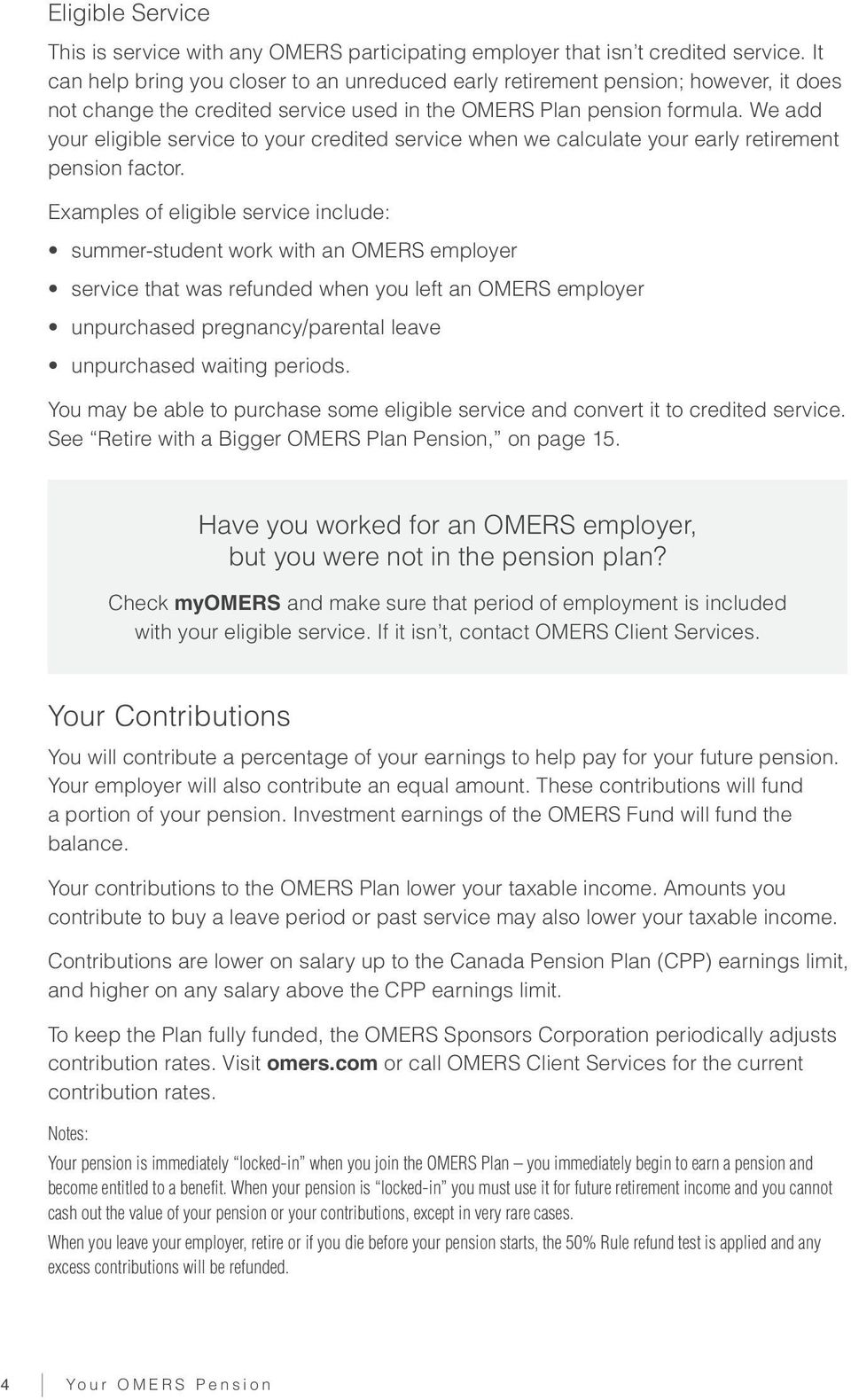 We add your eligible service to your credited service when we calculate your early retirement pension factor.