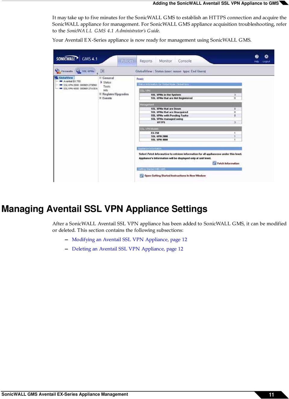Your Aventail EX-Series appliance is now ready for management using SonicWALL GMS.