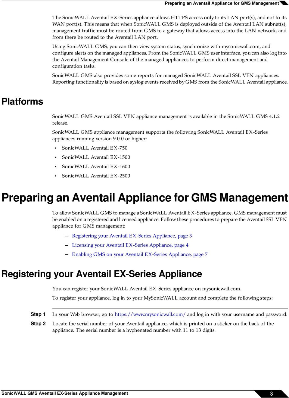be routed to the Aventail LAN port. Using SonicWALL GMS, you can then view system status, synchronize with mysonicwall.com, and configure alerts on the managed appliances.