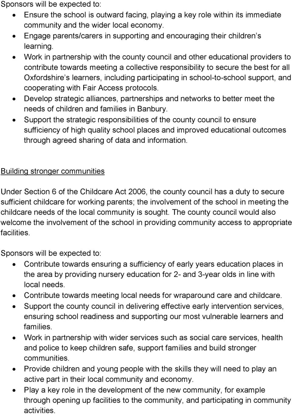 Work in partnership with the county council and other educational providers to contribute towards meeting a collective responsibility to secure the best for all Oxfordshire s learners, including