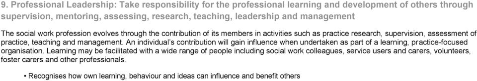 management. An individual s contribution will gain influence when undertaken as part of a learning, practice-focused organisation.