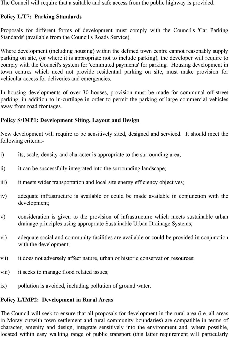 Where development (including housing) within the defined town centre cannot reasonably supply parking on site, (or where it is appropriate not to include parking), the developer will require to