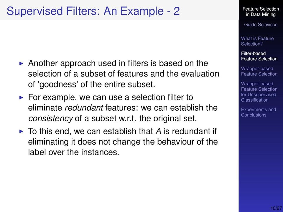 For example, we can use a selection filter to eliminate redundant features: we can establish the consistency of a