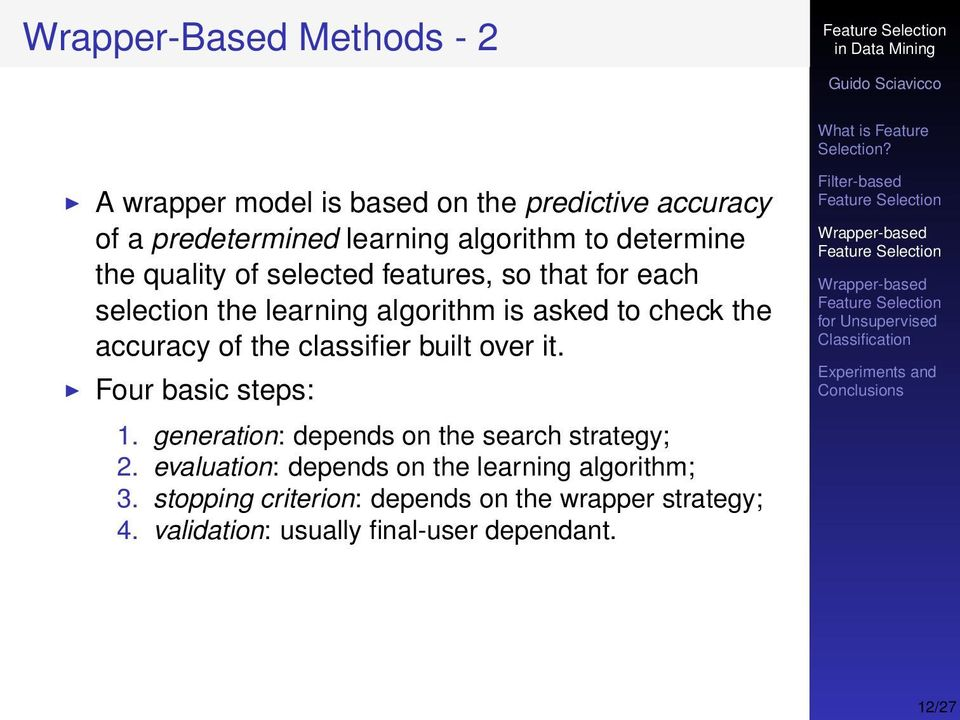 of the classifier built over it. Four basic steps: 1. generation: depends on the search strategy; 2.